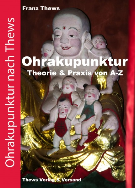 Ohrakupunktur in Theorie und Praxis von A-Z