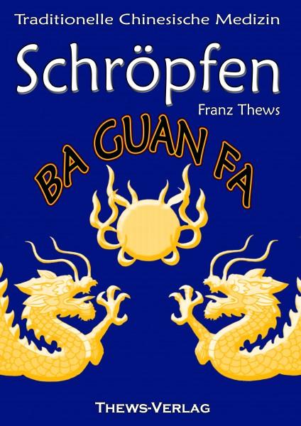Schröpfen - Ba Guan Fa